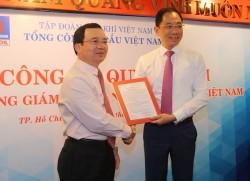 Bổ nhiệm Tổng giám đốc Tổng công ty Dầu Việt Nam