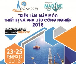 OGAV 2018: Triển lãm máy móc, thiết bị dầu khí và công nghiệp phụ trợ