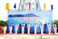 Khởi công dự án cáp ngầm 110kV xuyên biển Hà Tiên - Phú Quốc