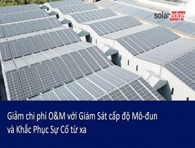 Giảm chi phí vận hành và bảo trì hệ thống PV với giải pháp của SolarEdge